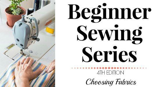 Beginner Sewing Series: Choosing Fabric