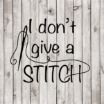 I don't give a stitch! cut file