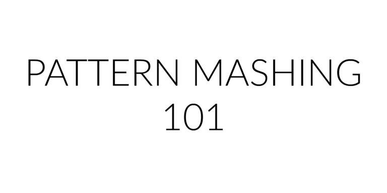 Pattern Mashing 101