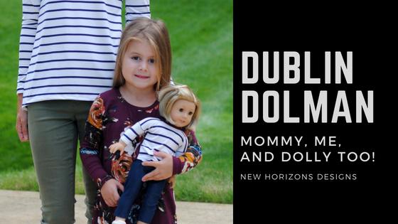 Dublin Dolman: Mommy, Me, and Dolly Too!