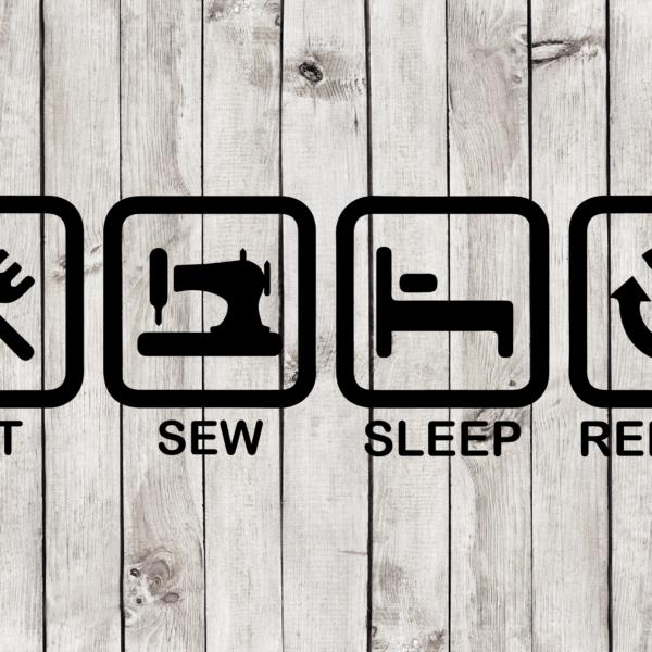 Eat Sew Sleep Repeat Cut File